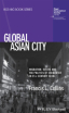 Global Asian City: Migration, Desire and the Politics of Encounter