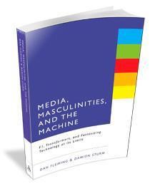 Professor Dan Fleming's book Media, Masculinites and the Machine