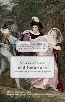 Shakespeare and Emotions Inheritances, Enactments, Legacies